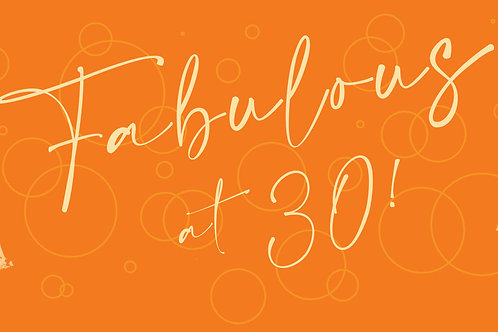 Fabulous at 30 : 100mm x 36mm standard size