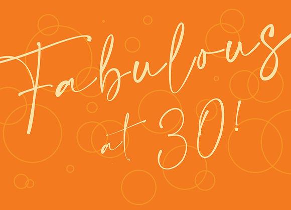 Fabulous at 30 / 40 / 50 & Happy Birthday