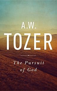 The Pursuit of God, A.W. Tozer