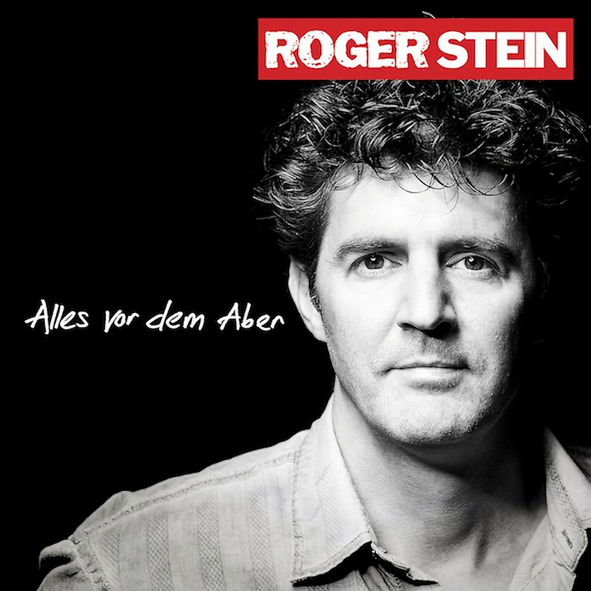 Hofheim am Taunus: Roger Stein – Alles vor dem Aber... ist egal