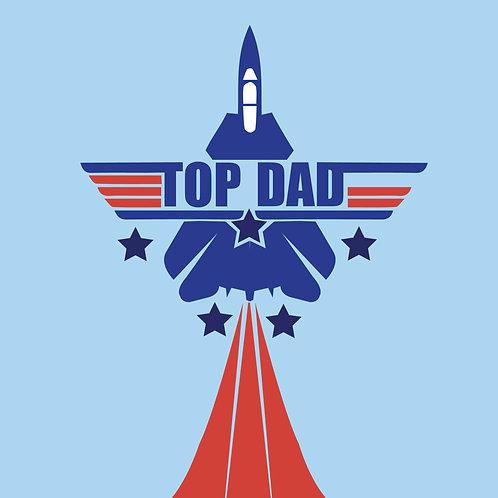 Top Dad | Top gun | Fathers Day | Dad Birthday