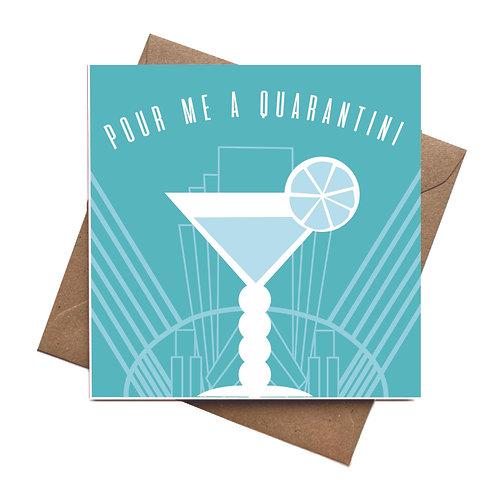 Pour me a Quarantini Lock down Greeting card Funny