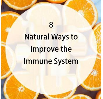 8 Natural Ways to Improve the Immune System