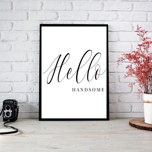 Hello Handsome Print