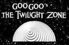 GooGoo's The Twilight Zone