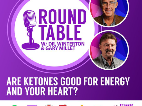 Are Ketones Good For Energy & Your Heart? w/ Dr. Paul Winterton & Gary Millet