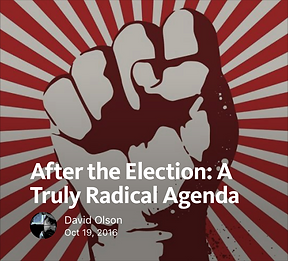 After the Election: A Truly Radical Agenda