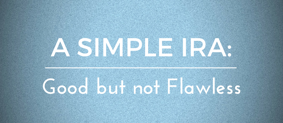 A SIMPLE IRA: Good but not Flawless