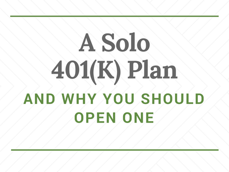 A Solo 401(k) Plan and Why You Should Open One