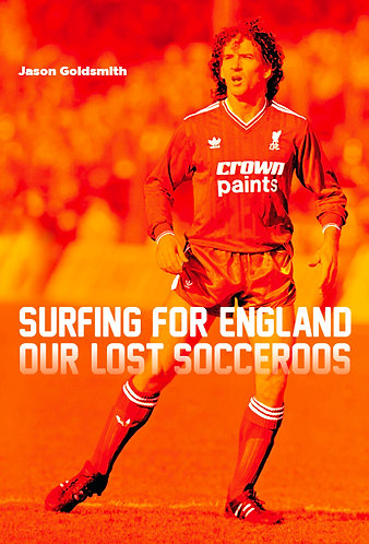 Surfing for England, Our Lost Socceroos / Jason Goldsmith
