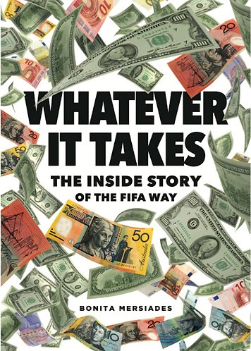 Whatever It Takes - the Inside Story of the FIFA Way