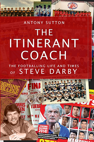 The Itinerant Coach - the Footballing Life and Times of Steve Darby