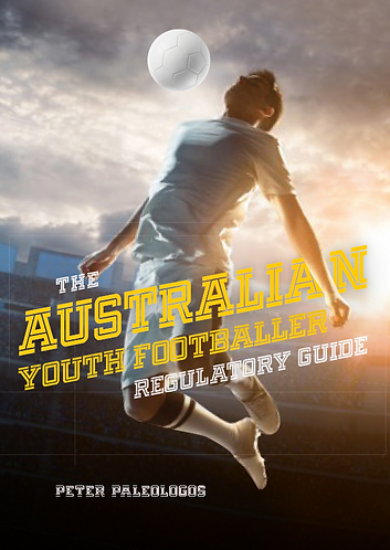 The Australian Youth Footballer Regulatory Guide—Peter Paleologos