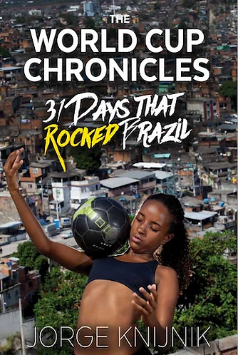 The World Cup Chronicles - 31 Days that Rocked Brazil - e-Book