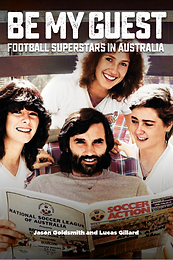 Be My Guest - Football Superstars in Australia