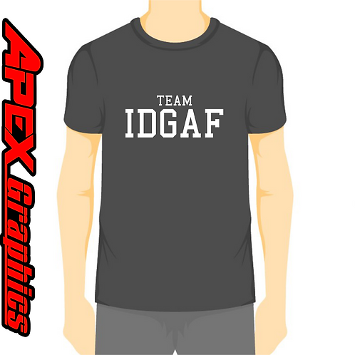 Team IDGAF T-Shirt