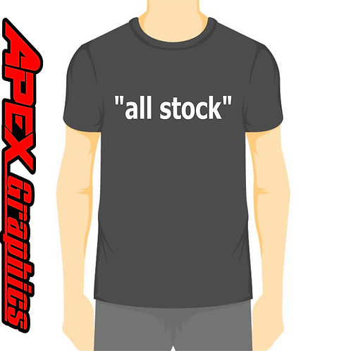 All Stock T-Shirt