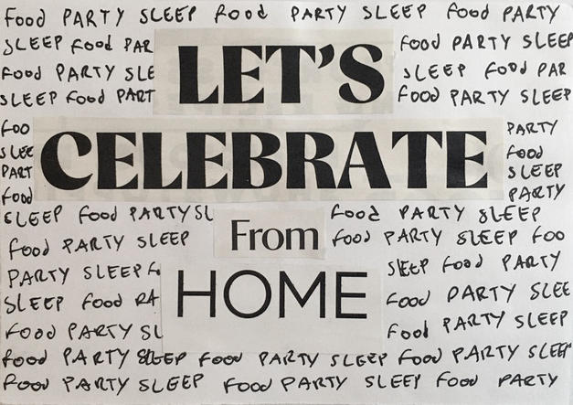 'Celebrate from home' by Amanda Lynch & Megan Wakelam