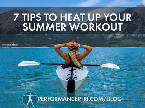 7 Tips To Heat Up Your Summer Workout