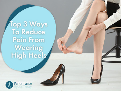 Top 3 Ways To Reduce Pain From Wearing High Heels