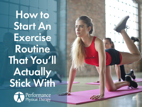 How To Start an Exercise Routine That You'll Actually Stick With