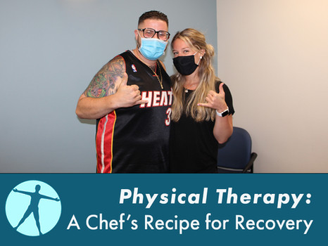Physical Therapy: A Chef's Recipe For Recovery