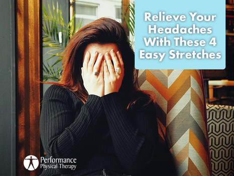 Relieve Your Headaches With These 4 Easy Stretches