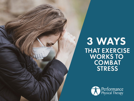3 Ways That Exercise Works To Combat Stress