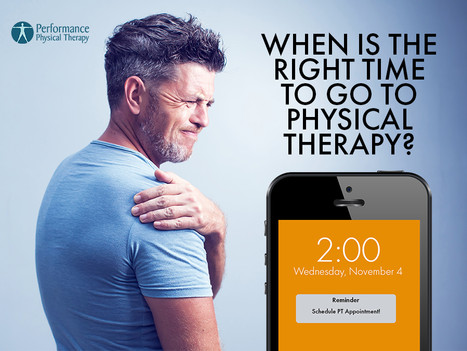 When is the Right Time To Go To Physical Therapy?