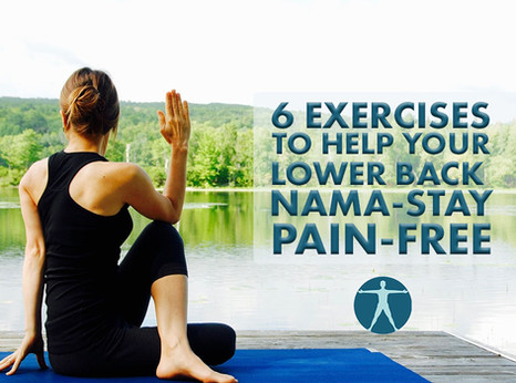 6 Exercises To Help Your Lower Back Nama-Stay Pain-Free
