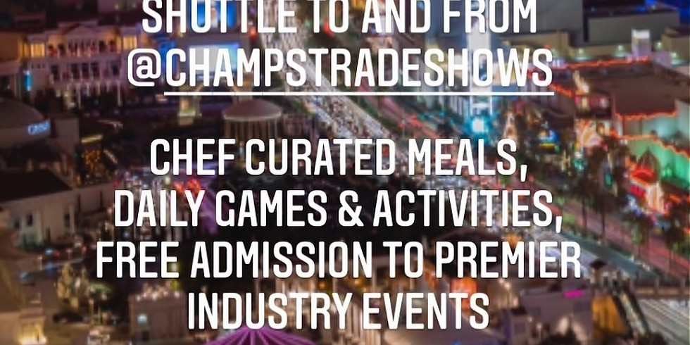 Las Vegas Residency during Champs Trade Show 2021