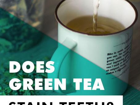 Does green tea stain teeth?