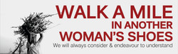 WALK A MILE IN ANOTHER WOMAN'S SHOES
