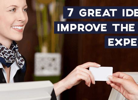 7 Great Ideas to Improve the Guest Experience