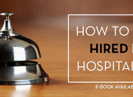 The Ultimate Guide to Getting Hired in Hospitality