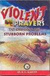 Violent Prayers Against Sturborn Problems