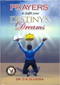 PRAYERS TO FULFIL YOUR DESTINYS DREAM
