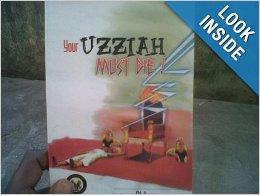 My Uzziah Must Die