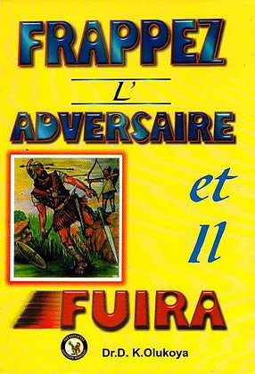 Frappez L'Adversaire et il Fuira (French Edition)