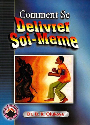 Comment Se Deliverer Soi-Meme (French Edition)