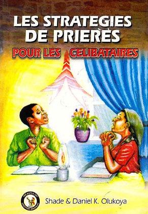 Les Strategies de Prieres Pour Les Celibataires (French Edition)