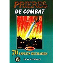Prieres de Combat Contro 70 Espirits Dechaines (French Edition)