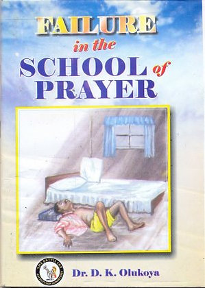 Failure at the School of Prayers