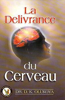 La Delivrance du Cerveau (French Edition)