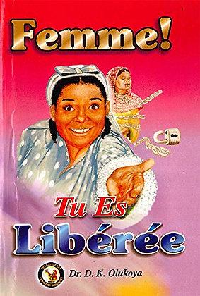 Femme! Tu Es Liberee (French Edition)