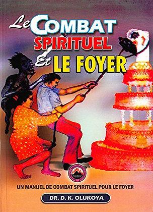 Le Combat Spirituel et le Foyer (French Edition)
