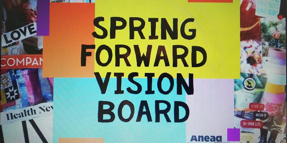 Spring Forward Vision Board