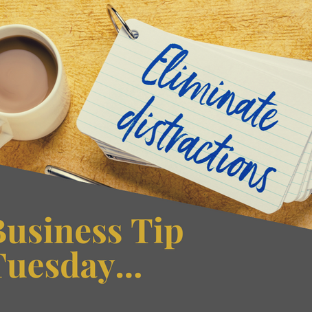 Tuesday Tip: Identify your biggest distraction, eliminate it for one week, and see what happens!