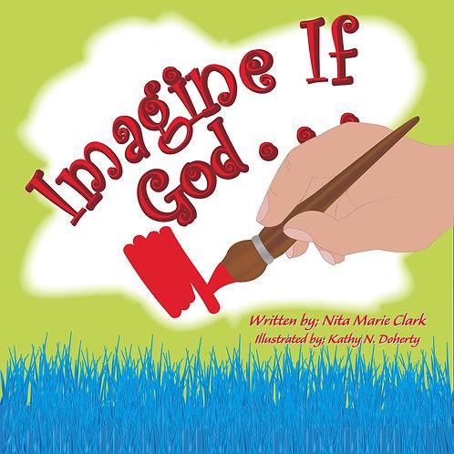 Imagine If God . . . Hardcover