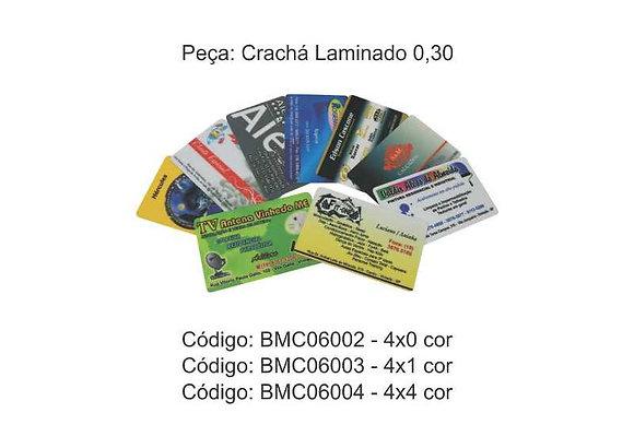 Crachá Laminado 0,30 - BMC06002 à BMC06004